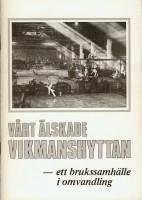 Vårt älskade Vikmanshyttan