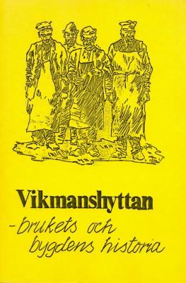 Vikmanshyttan - brukets och bygdens historia